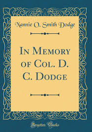 In Memory of Col. D. C. Dodge (Classic Reprint): Nannie O Smith ...