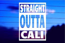 Straight Outta Cali Car Decal Sticker Copy