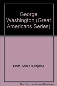 George Washington (Great Americans Series): Smith, Kathie ...