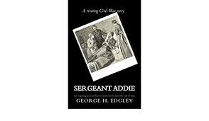 Sergeant Addie: Edgley, George H.: 9781542913157: Amazon.com: Books