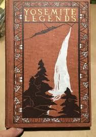 viaLibri ~ YOSEMITE LEGENDS ~ Bertha Smith ~ 1904 Paul Elder ~ Fine 1st  edition. Uncommon.