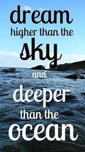 sayings dream quote image dream higher than the sky and deeper