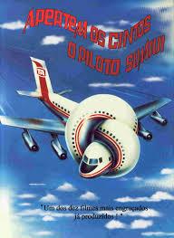 Apertem os Cintos... O Piloto Sumiu - Filme 1980 - AdoroCinema