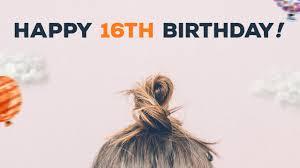 sweet six happy 16th birthday wishes