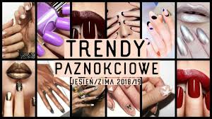 Top 10 Trendow W Manicure Jesien Zima 2018 19 To Bedzie Modne