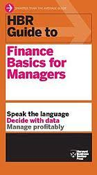 HBR guide to finance basics for managers. (Book, 2012) [WorldCat.org]