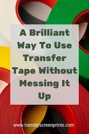 How To Use Transfer Tape Transfer Tape For Vinyl Transfer Tape Tape