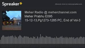 Meher Prabhu E095 15 12 13 Pg1273 1285 Pc End Of Vol 3 Youtube