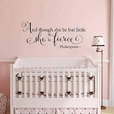 Amazon Com She Is Fierce Wall Decal Baby Girl Nursery Decor And Though She Be But Little She Is Fierce Shakespeare Quote Wall Art Handmade