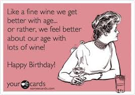 funny birthday ecard like a fine wine we get better age