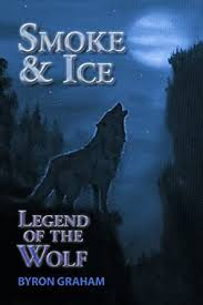 Smoke & Ice – Legend of the Wolf - Kindle edition by Graham, Byron, Lantz,  Jack, Brandvold, Cathy, Heliger, Mark. Literature & Fiction Kindle eBooks @  Amazon.com.