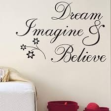 Amazon Com Dream Imagine Believe Vinyl Wall Decals Quotes Motivational Wall Decal Removable Peel And Stick Wall Decals Stickers For Living Room Bedroom Nursery Room Home Kitchen