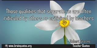 those qualities that separate us are often ridiculed by others or