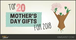 top 20 mother s day gift ideas for 2018
