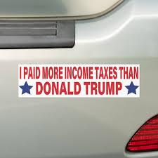 I Paid More Income Taxes Than Donald Trump Bumper Sticker Zazzle Com