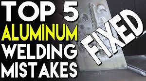 top 5 aluminum welding mistakes you