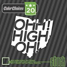 Ohh High Oh Ohio Vinyl Decal Sticker Funny State Stuck 13 Ebay