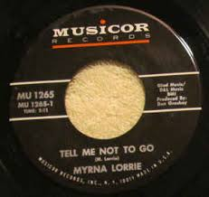 Myrna Lorrie - Tell Me Not To Go / You're Free To Return To Your Past  (1967, Vinyl) | Discogs