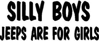Silly Boys Jeeps Are For Girls Vinyl Cut Decal