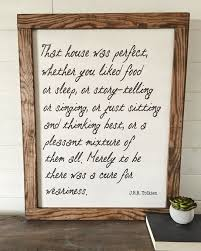 jrr tolkien quote the hobbit quote house was perfect whether you