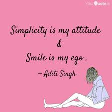 simplicity is my attitude quotes writings by aditi singh