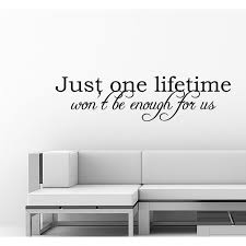 Just One Lifetime Vinyl Lettering Wall Decal Words Home Decor Won T Be Enough For Us Elegant Couples Decals Wedding Gifts Soul Mate Quote Love Newlyweds Marriage Art Sayings Letters Stickers Jr123