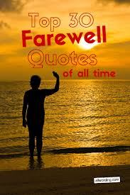 top farewell quotes of all time com