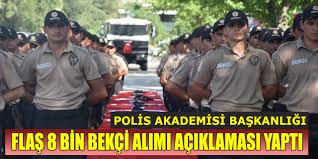 Polis Akademisi Flaş Bekçi Alım Açıklaması Geldi