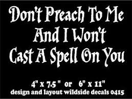 Witch Decal Don T Preach To Me Wicca Wiccan Pagan Vinyl Car Window Book Sticker Ebay