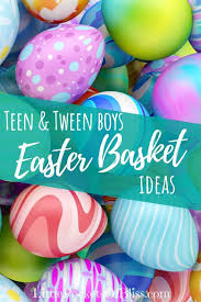 easter basket ideas for and tween boys