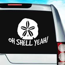 Oh Shell Yeah Sand Dollar Tropical Beach Vinyl Car Window Decal Sticker