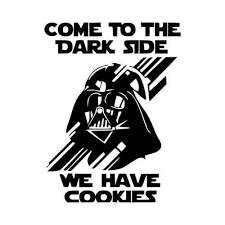 Come To The Dark Side We Have Cookies T Vinyl Decal Sticker