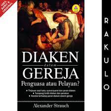 Jual Buku Diaken dalam Gereja Penguasa atau Pelayan? Lewis & Roth Publisher - Jakarta Barat - Rakulo | Tokopedia