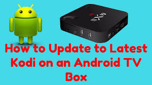 How to Update to Latest Kodi on an Android TV Box - YouTube