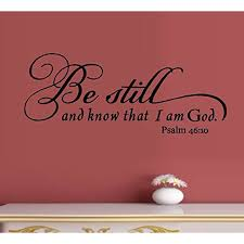 Decal Be Still And Know That I Am God 1 Psalm 46 10 Wall Or Window Decal Walmart Com Walmart Com
