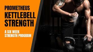 prometheus kettlebell strength program