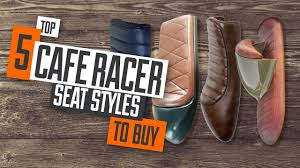 top 5 cafe racer seat styles for your