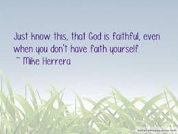 quotes about god is faithful top god is faithful quotes from