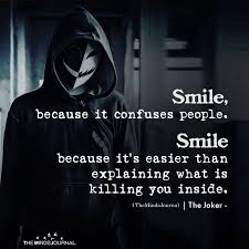smile because it confuses people