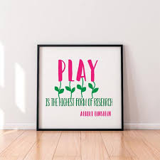 Play Is The Highest Form Of Research Digital File Instant Etsy