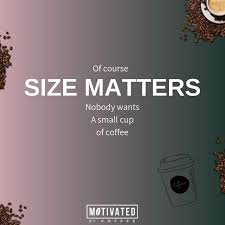 who said size of your coffee doesn t matter
