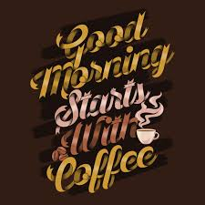 good morning starts coffee quotes coffee sayings quotes