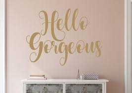 Hello Gorgeous Wall Decal Hello Gorgeous Wall Decor Hello Etsy Hello Gorgeous Wall Decals Wall Stickers Rose Gold