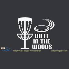 Disc Golf Do It In The Woods Car Window Vinyl Decal Sticker