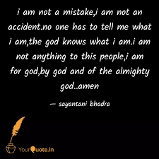 i am not a mistake i am n quotes writings by sayantani