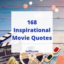 inspirational movie quotes and sayings selffa