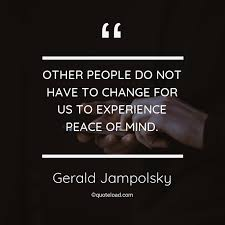 other people do not have to gerald jampolsky about experience