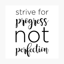 Strive For Progress Not Perfection Poster By Lainade Redbubble