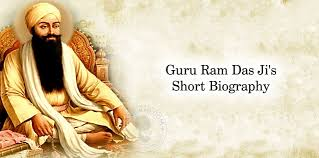 guru ram das ji s short biography dhansikhi