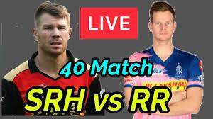 RR vs SRH live match 40 ipl 2020: ipl ...